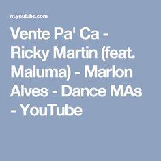 Vente Pa' Ca - Ricky Martin (feat. Maluma) - Marlon Alves - Dance MAs - YouTube