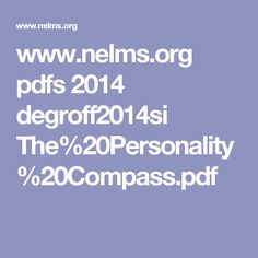 www.nelms.org pdfs 2014 degroff2014si The%20Personality%20Compass.pdf Lead Forward, Pdf