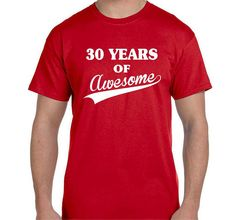 30th Birthday Gifts Shirt Funny Birthday Present Gifts for Men Or Women UNISEX