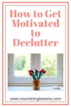 How to Find Motivation for Decluttering - Nourishing Tweens Cleaning Challenge, Cleaning Hacks, Finding Motivation, How To Get Motivated, Good Attitude, Home Management, Thinking Outside The Box, Mom Advice, Organizing Your Home