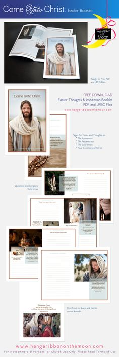 Come Unto Christ: Easter Thoughts and Inspiration Booklet that covers      The Atonement     The Resurrection     The Sacrament