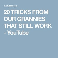 20 TRICKS FROM OUR GRANNIES THAT STILL WORK - YouTube