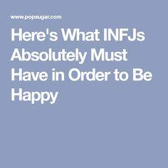 Here's What INFJs Absolutely Must Have in Order to Be Happy