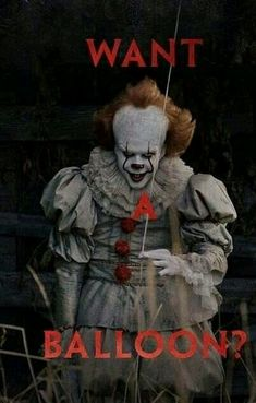 Want A Balloon? - Pennywise
