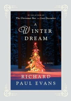A Winter Dream-I cannot wait for this book to hit my Nook on 10/30/12!  If you have never read anything  by Richard Paul Evans, you need to give it a try!