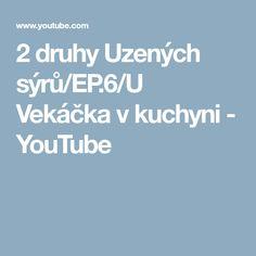 2 druhy Uzených sýrů/EP.6/U Vekáčka v kuchyni - YouTube Youtube, Youtubers, Youtube Movies