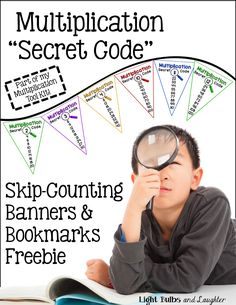 """Love this banners and bookmarks FREEBIE!  Tell third graders that skip counting is the """"Secret Code"""" of Multiplication!  Make it fun and they will WANT to memorize.  From Light Bulbs and Laughter"""