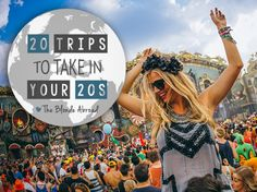 While there's no perfect age to get up and go, there is something special about hitting the road and experiencing some of the world's most incredible adventures in your twenties. Go while you're young, single and without too much responsibility. There