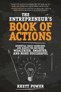 Entrepreneurs Book of Actions: Essential Daily Exercises and Habits for Becoming Wealthier, Smarter, and More Successful — Bulk Books — Business Books in Bulk — 800-CEO-READ