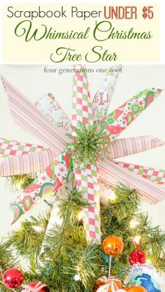A fun and colorful DIY paper tree topper for the kids tree. How to make a whimsical Christmas tree star for under $5 and 10 minutes of your time. Four Generations One Roof