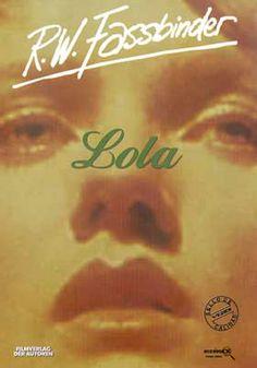 Lola [Vídeo]/ R. W. Fassbinder. Signatura:  CINE (ARQ) 24   Na biblioteca: http://kmelot.biblioteca.udc.es/record=b1375091~S27*gag