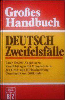 Großes Handbuch Deutsch Zweifelsfälle (German Language) Hardcover – 1993