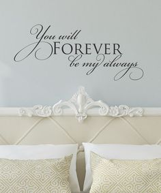 'Forever be My Always' Wall Decal by Belvedere Designs on #zulily!