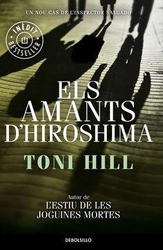 SETEMBRE-2015. Toni Hill. Els amants d'Hiroshima. N(HIL)AMA