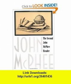 The Second John McPhee Reader (9780374524630) John McPhee, David Remnick , ISBN-10: 0374524637  , ISBN-13: 978-0374524630 ,  , tutorials , pdf , ebook , torrent , downloads , rapidshare , filesonic , hotfile , megaupload , fileserve