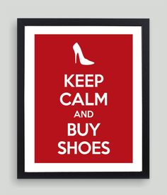 8x10 Keep Calm and Buy Shoes Art Print  by NatalieDesignStudio,