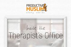 """**NEW POST** How do we affirm the true meaning of the shahada in the most critical events of our lives? Read how the therapist broke this down to her patient in the second part of our """"Inside The Therapist's Office"""" series. Ramadan 2016, Pillars Of Islam, Therapist Office, Success Meaning, Spiritual Guidance, Keep Trying, Good Grades, Successful People, Office Gifts"""