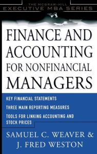 Finance and Accounting for NonFinancial Managers / Edition 1 by Samuel Weaver Download
