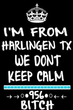 .... Harlingen Texas, Keep Calm, My Heart, Mom, Life, Stay Calm, Relax, Mothers