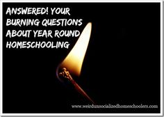 Questions about year round homeschooling