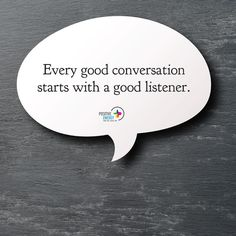 Every good conversation starts with a good listener. Conversation Quotes, How To Start Conversations, Quotes About Everything, Good Listener, Inspirational Quotes, Positivity, Life Coach Quotes, Inspiring Quotes, Quotes Inspirational