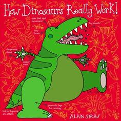 How Dinosaurs Really Work: Alan Snows
