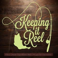 Keeping it Reel Fishing Pole and Fish on Line Wall Art Decal Stickers - Mens Fishing Shirts - Ideas of Mens Fishing Shirts - Keeping it 'Reel' fishing rod reel line and fish vinyl decal Fishing Signs, Fishing Quotes, Fishing Rod, Fishing Games, Ice Fishing, Fishing Tackle, Fishing Reels, Fishing Boats, Fishing Pliers