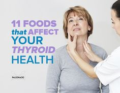 Here are the top 11 foods that affect your thyroid health, including bok choy, broccoli, brussel sprouts, radishes plus a few that will really surprise you.