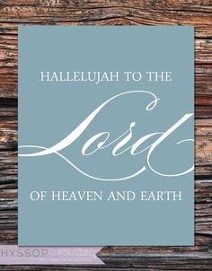 Hallelujah to the LORD of heaven and earth How He Loves Us, Jesus Loves You, Sing Sing, Spiritual Prayers, Fabulous Quotes, Printable Bible Verses, King Jesus, Faith Over Fear, Believe In God