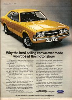 Vintage Cars Classic Ford Cortina Mk 3 advert from - Almost million Ford Cortinas were sold in Britain alone and for most of the seventies was the country's best selling car. Classic Cars British, Bmw Classic Cars, Classic Car Show, British Car, Ford Motor Company, Retro Cars, Vintage Cars, Vintage Signs, Vintage Style