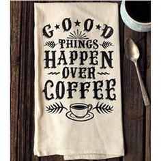 Good Things Happen Over Coffee, Tea Towel
