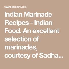Indian Marinade Recipes - Indian Food. An excellent selection of marinades, courtesy of Sadhana Ginde at Bella Online.