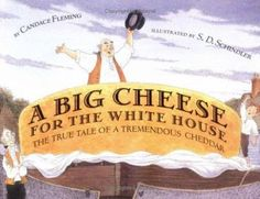 A Big Cheese for the White House by Fleming, Candace, Schindler, S. D.