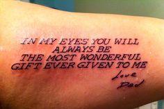 """My mom's new tattoo done by Little David at Prick in San Antonio, Texas. This kid did an amazing job. The quote is from a poem my grandfather, who passed away last year, wrote to my mom and """"Love, Dad"""" was done is his handwriting found in a Christmas card. I love you Pop Pop."""