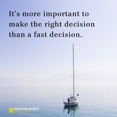 Make the Right Decision, Not Just a Fast One - Pastor Rick's Daily Hope Good Life Quotes, Life Is Good, Decision Quotes, Pastor Rick Warren, Success Message, Prayer For Family, Gods Timing, Character Education, Daily Devotional