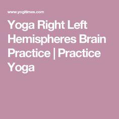 Yoga Right Left Hemispheres Brain Practice | Practice Yoga