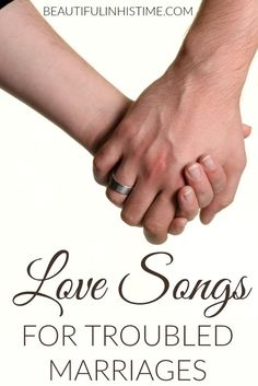 love songs to help you through a rough spot in your marriage -