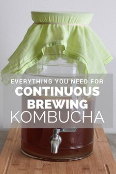 How to make continuous brew kombucha