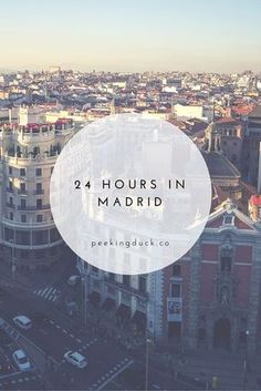 A guide to spending 24 hours in Madrid, Spain – museums, tapas and markets!