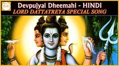 Listen to Hindi devotional songs of Dattatreya. Devpujyai Dhimahi song on…