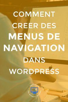 Comment créer des menus de navigations dans WordPress? La réponse se trouve dans cet article. Cliquez vite pour le découvrir.
