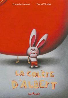 FRANÇOISE LAURENT - PASCAL VILCOLLET - La Colère d'Albert - Albums illustrés - LIVRES - Renaud-Bray.com - Livres + cadeaux + jeux