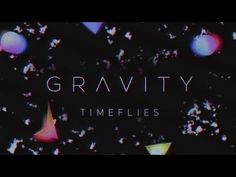 """Timeflies - Gravity (Official Audio) Listen to """"Gravity"""" the newest single from Timeflies. Subscribe to the Timeflies channel to stay up to date with all the..."""