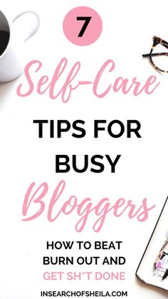 How much self-care do you have in your blogging strategy? Whether we're focused on growing our audience, working with brands, or writing our next eBook, it can be very easy to get blogger burnout. Click here to learn 7 self-care tips for busy bloggers to