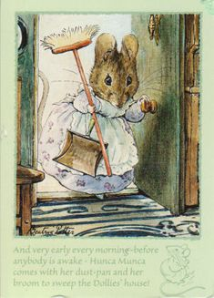 Beatrix Potter illustration  Hunca Munca  comes with her dust pan and her broom to sweep the Dollie's house