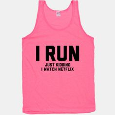 I Run Just Kidding #lazy #workout #die