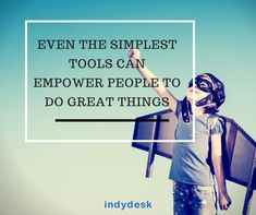 Even the simplest tools can empower people to do great things. Display Ideas, Software, Tools, Thoughts, Canning, Day, Memes, Simple, Instruments