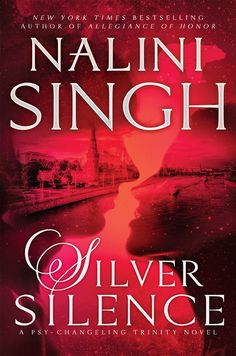 Silver Silence (Psy-Changeling Trinity #1) by Nalini Singh – out June 13, 2017 (click to purchase)