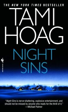 Night Sins by Tami Hoag.