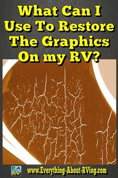 Here is our answer to: What Can I Use To Restore The Graphics On my RV? RVers…